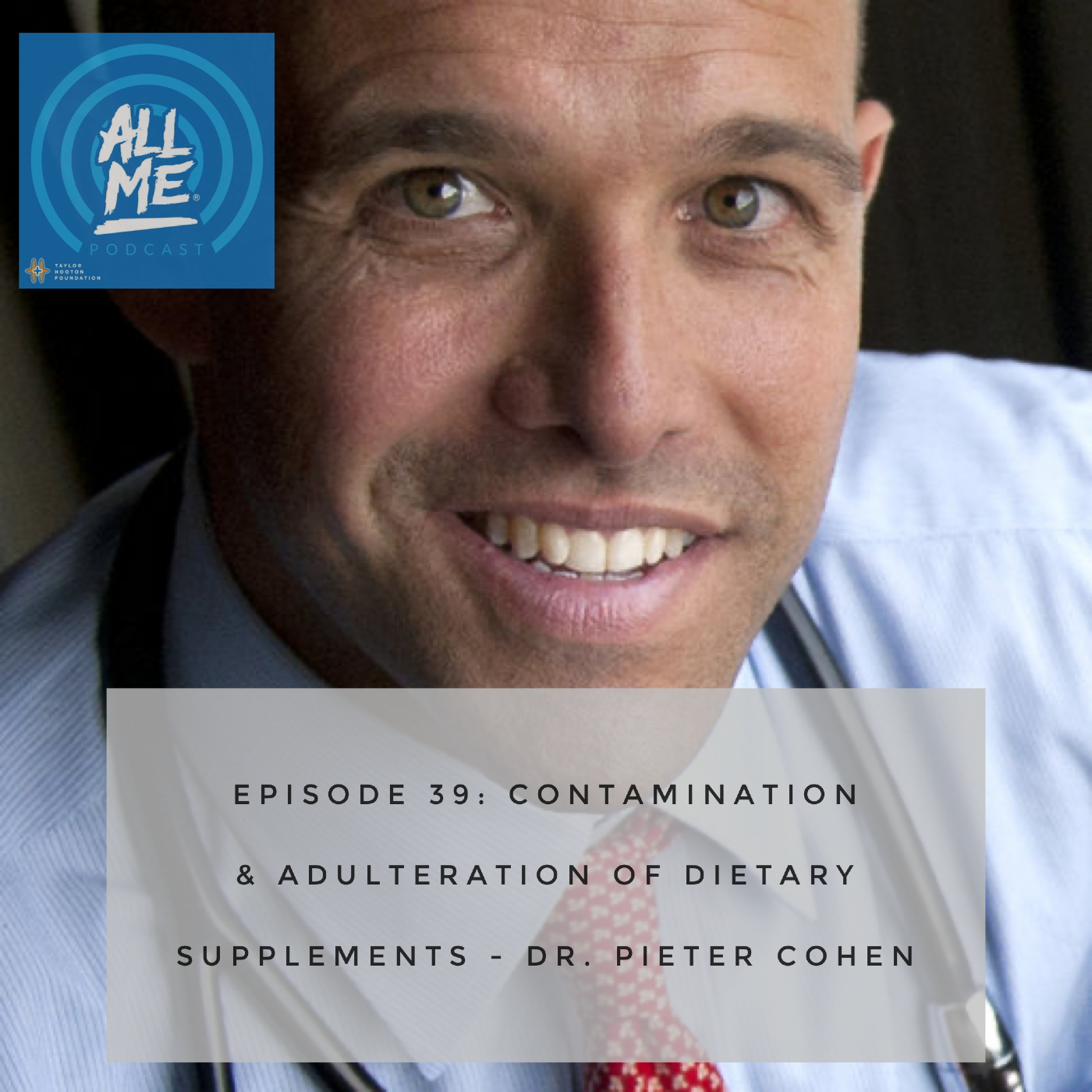 Episode 39: Contamination & Adulteration of Dietary Supplements - Dr. Pieter Cohen