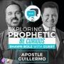 Artwork for Exploring the Prophetic with Apostle Guillermo Maldonado (Season 2, Ep. 3)