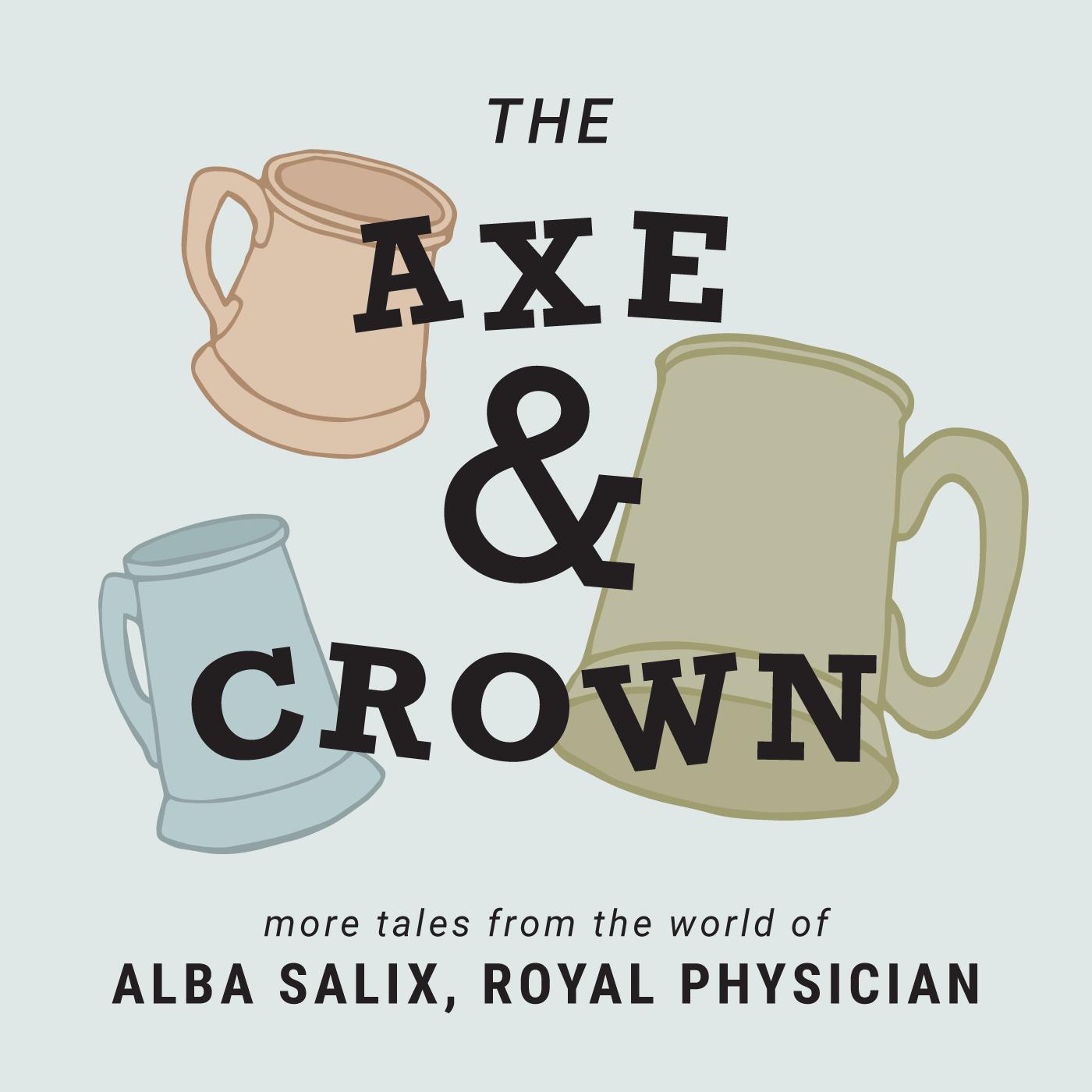 Artwork for The Axe & Crown E202: The Cutting Edge