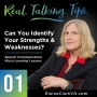 Artwork for 01: Real Talking Tips - Identifying Your Strengths and Weaknesses