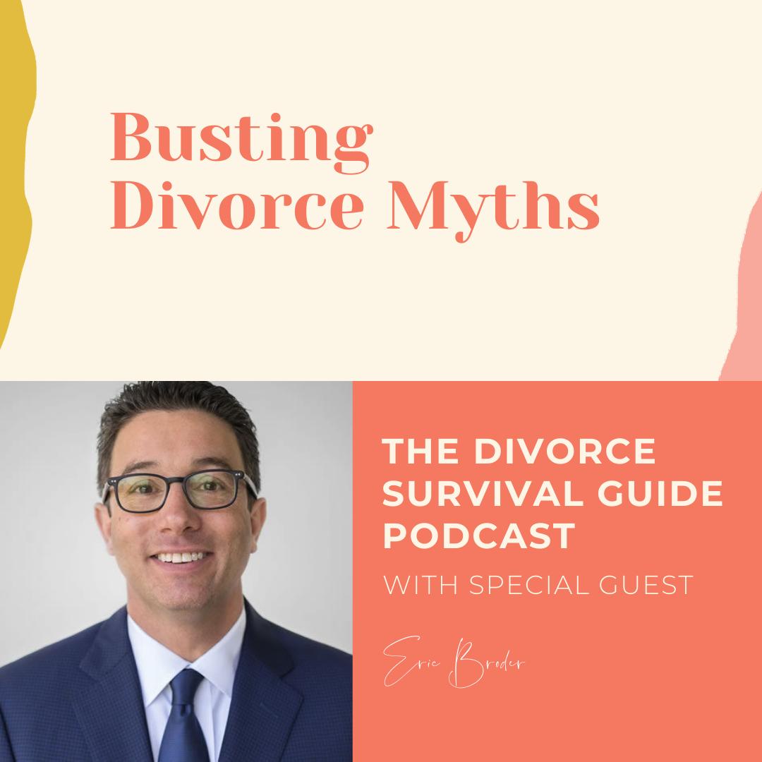The Divorce Survival Guide Podcast - Busting Divorce Myths with Eric Broder