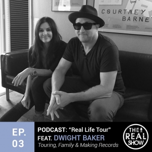 Episode 3: Real Life on Tour with Dwight Baker