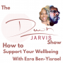 Artwork for How to Support Your Wellbeing with Ezra Ben-Yisrael