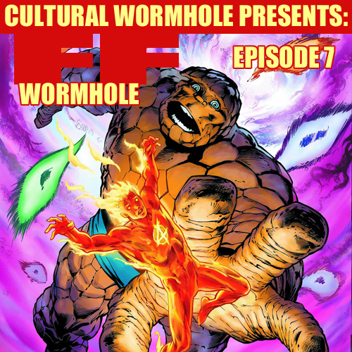 Cultural Wormhole Presents: FF Wormhole Episode 7