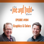 Artwork for 004. Graphics and Colors || The Joe and Todd Show Podcast