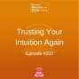 Artwork for Trusting Your Intuition Again - Episode #207