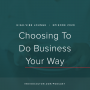 Artwork for Ep. 029 | Choosing To Do Business Your Way With Asha Thomas