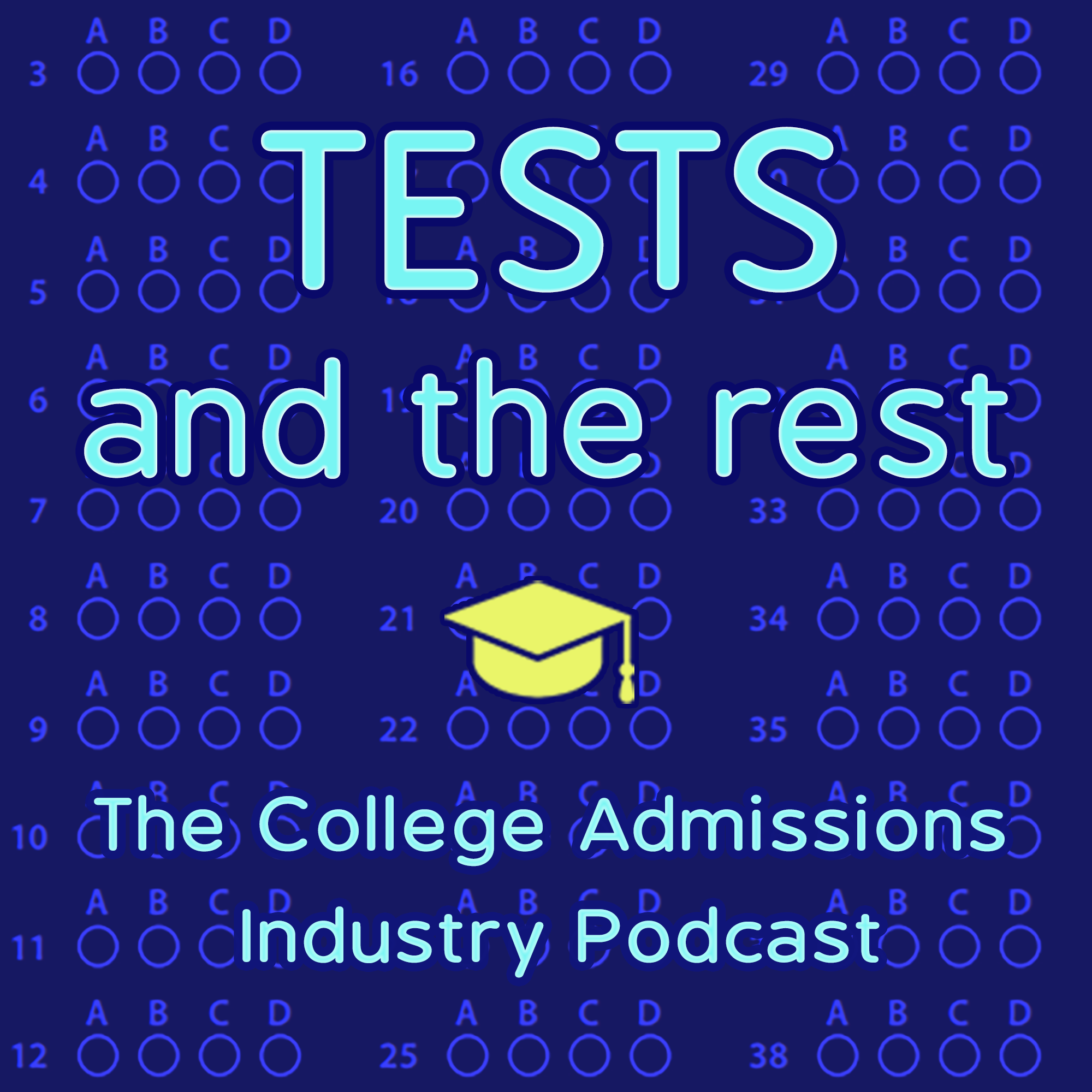 Tests and the Rest: College Admissions Industry Podcast show art