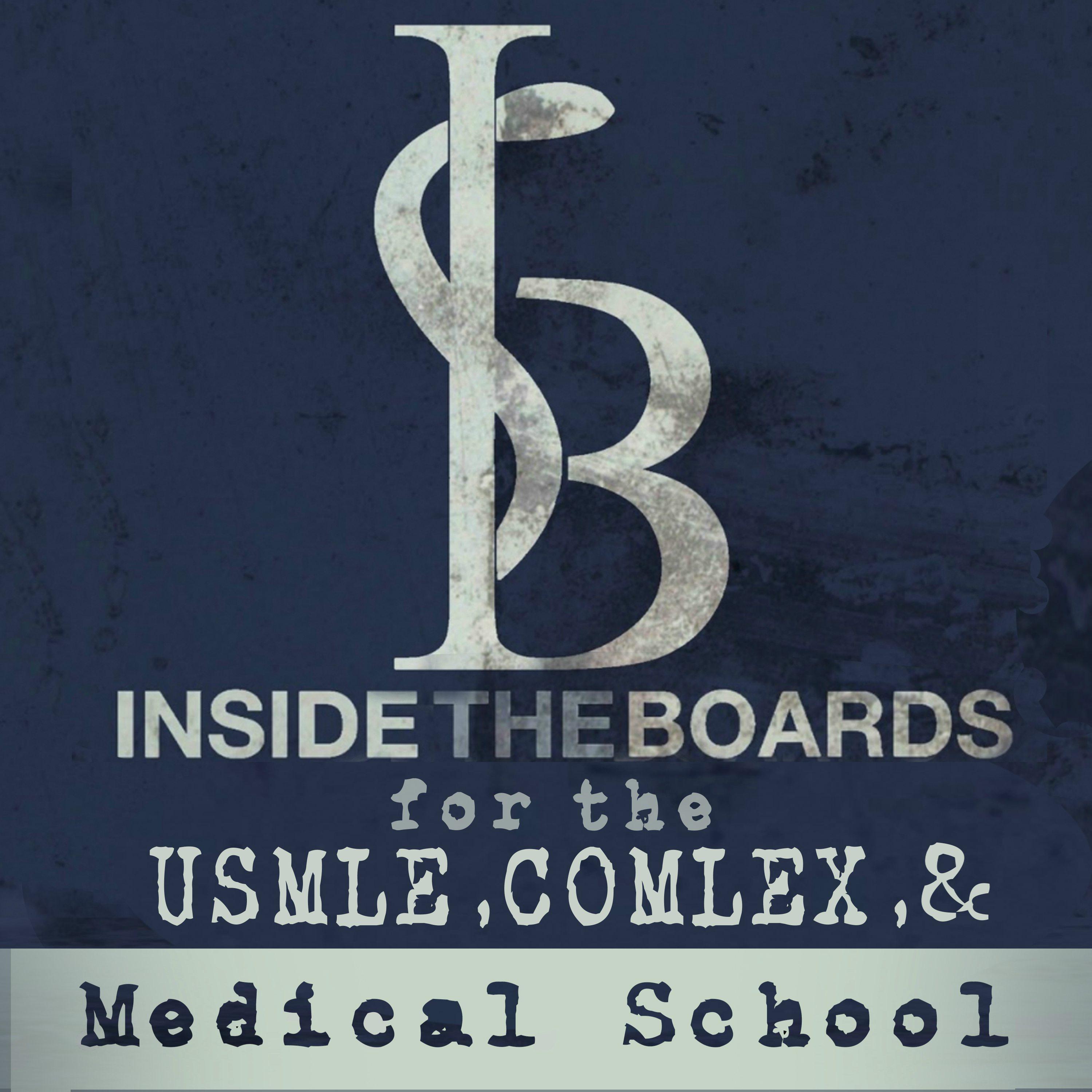 InsideTheBoards: USMLE, COMLEX, and Medical School Podcast