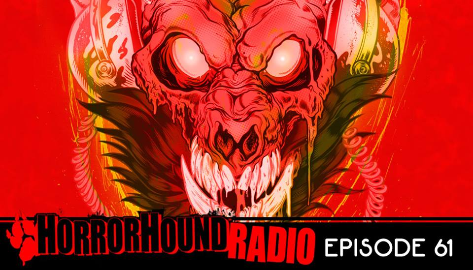 Horrorhound Radio Episode 61