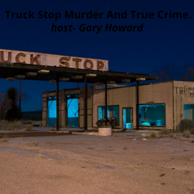 truck stop murder and true crime's podcast show image