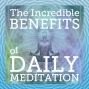 Artwork for S3 Mini 18: The Incredible Benefits of Daily Meditation