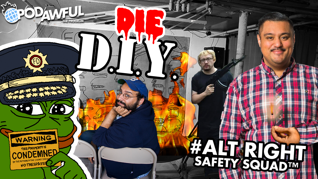 DIE D.I.Y. - Alt Right Safety Squad