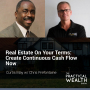 Artwork for Real Estate on Your Terms: Create Continuous Cash Flow Now with Chris Prefontaine - Episode 129