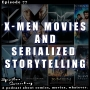 Artwork for X-Men Movies and Serialized Storytelling
