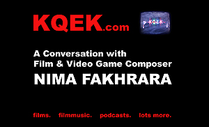 KQEK.com --- Interview with film composer Nima Fakhrara (2016)