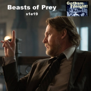 S1E19 Beasts of Prey - Gotham Tonight!