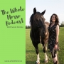 Artwork for Whole Horse | Horse time from home with Sarah Schlote of EQUUSOMA