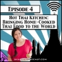 Artwork for Hot Thai Kitchen: Bringing Home-Cooked Thai Food to the World