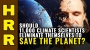 Artwork for Should 11,000 climate scientists ELIMINATE THEMSELVES to save the planet?