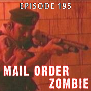 Episode #195 - Operation: Nazi Zombies, The Walking Dead, The Collective, Zombi Mexicano & Metal and Ash