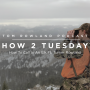 Artwork for HOW 2 TUESDAY #23 - How To Call In An Elk Ft. Turner Rowland