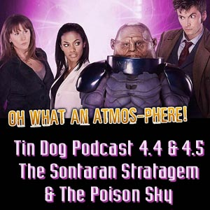 TDP 56: Doctor Who 4.04 & 4.05 Sontaran Stratagem: The Poison Sky