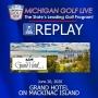 Artwork for MGL Radio June 20 - Grand Hotel on Mackinac Island