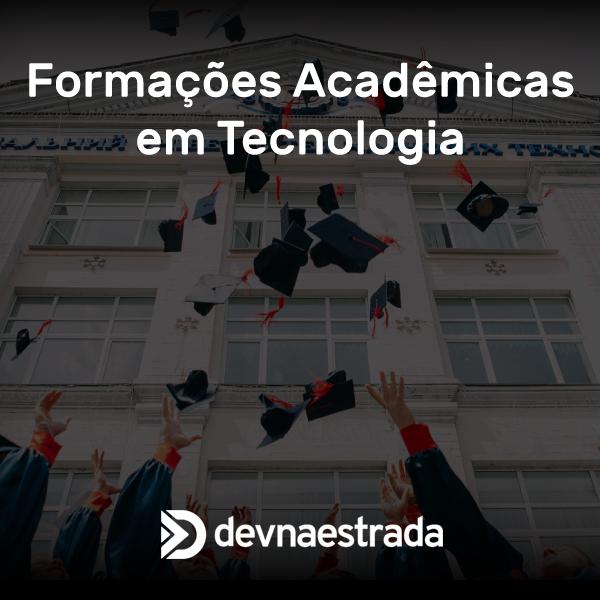 DNE 218 - Formações Acadêmicas em Tecnologia
