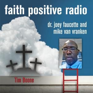 Faith Positive Radio: Tim Boone