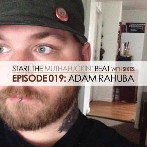 Start The Beat 019: ADAM RAHUBA