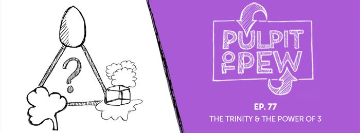 Pulpit To Pew | Ep77 | Trinity | Lesson | Description