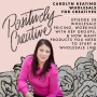 Artwork for 028 - Carolyn Keating of Wholesale for Creatives on Wholesale Pricing, Working with Rep Groups, and Learning How Many Products You Need to Start a Wholesale Line