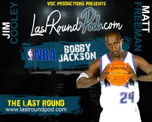 TLR #52 - Bobby Jackson - NBA (Talks UFC)