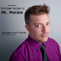Artwork for Episode 19: Michael Fisher is Mr. Mobile