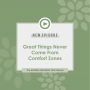 Artwork for GREAT THINGS NEVER COME FROM COMFORT ZONES