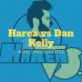 Artwork for Episode 9: Harea vs Dan Kelly
