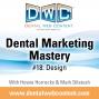 Artwork for Dental Marketing Mastery #18: Design