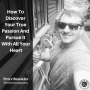 Artwork for How To Discover Your True Passion And Pursue It With All Your Heart