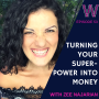 Artwork for 53 Turning your super-power into money with Zee Narajian