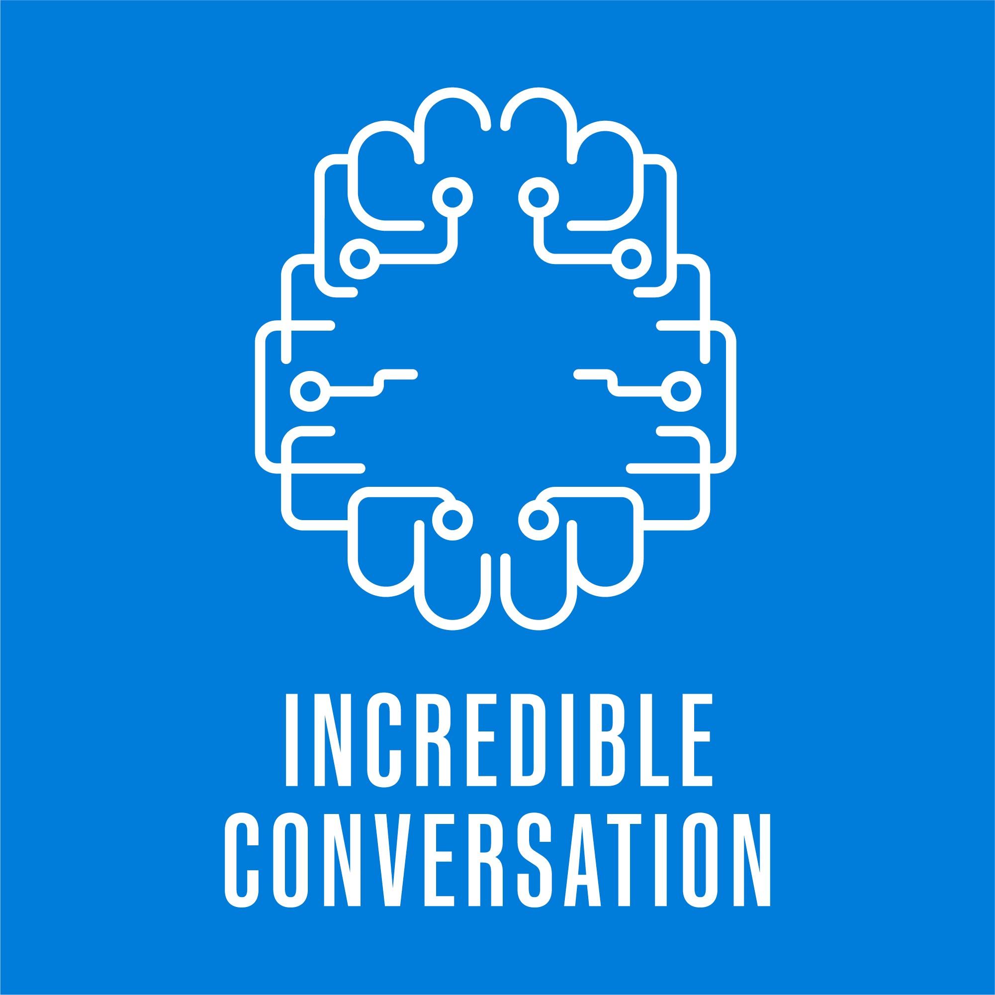 Incredible Conversation show art