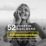 Artwork for 52. Josefin Dahlberg -  Om välmående, missbruk och att leva sin dröm