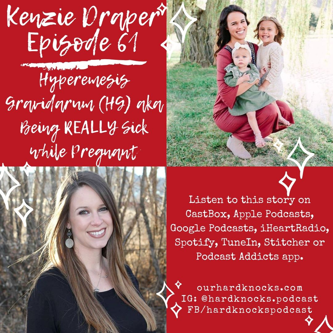Episode 61: Kenzie Draper - Hyperemesis Gravidarum (HG) aka Being REALLY Sick while Pregnant
