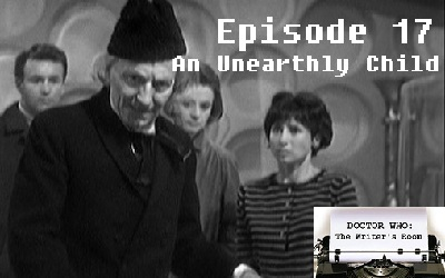 Episode 17 - An Unearthly Child