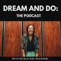Artwork for Episode 1: Welcome to the Dream and Do Podcast