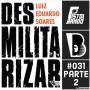 Artwork for Pistolando #031 - Desmilitarizar parte 2
