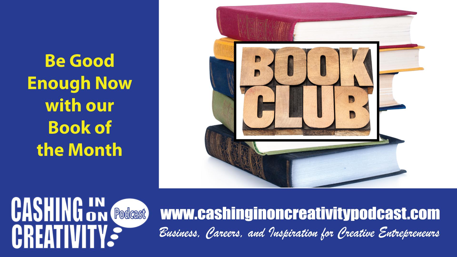 CC237 You're Good Enough Now-Book Club Episode