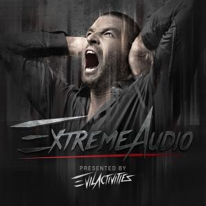 Evil Activities presents: Extreme Audio