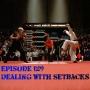 Artwork for Episode 129 - Dealing with Setbacks