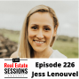 Artwork for Episode 226 - Jess Lenouvel - Taking Your Real Estate Business from Six Figures to Seven